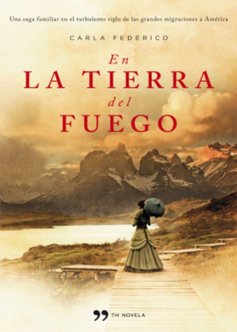 En La Tierra Del Fuego - Carla Federico