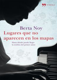 Lugares Que No Aparecen En Los Mapas - Berta Noy