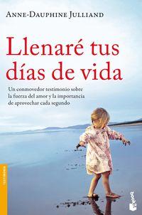 Llenare Tus Dias De Vida - Anne-dauphine Julliand