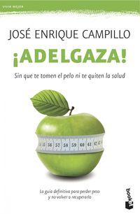 ¡adelgaza! - Jose Enrique Campillo Alvarez