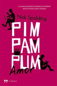 Pim, Pam, Pum. .. Amor - Nick Spalding