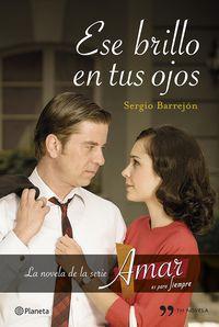 Ese Brillo En Tus Ojos - Sergio Barrejon