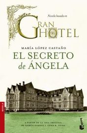 El  secreto de angela  -  Gran Hotel - Maria Lopez Castaño