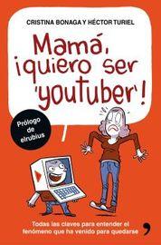 Mama, Quiero Ser Youtuber - Cristina Bonaga / Hector Turiel