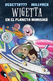 wigetta en el planeta mimisiku - Willyrex / Vegetta777