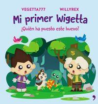 mi primer wigetta - ¿quien ha puesto este huevo? - Vegetta777 / Willyrex