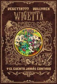 wigetta y el cuento jamas contado - Vegetta777 / Willyrex