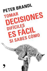 TOMAR DECISIONES DIFICILES ES FACIL SI SABES COMO
