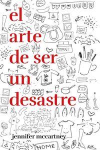 El arte de ser un desastre - Jennifer Mccartney