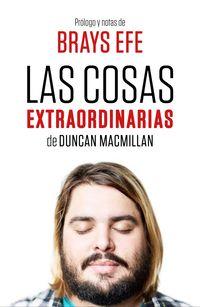 Las cosas extraordinarias - Brays Efe / Duncan Macmillan