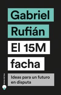 15M FACHA, EL - IDEAS PARA UN FUTURO EN DISPUTA