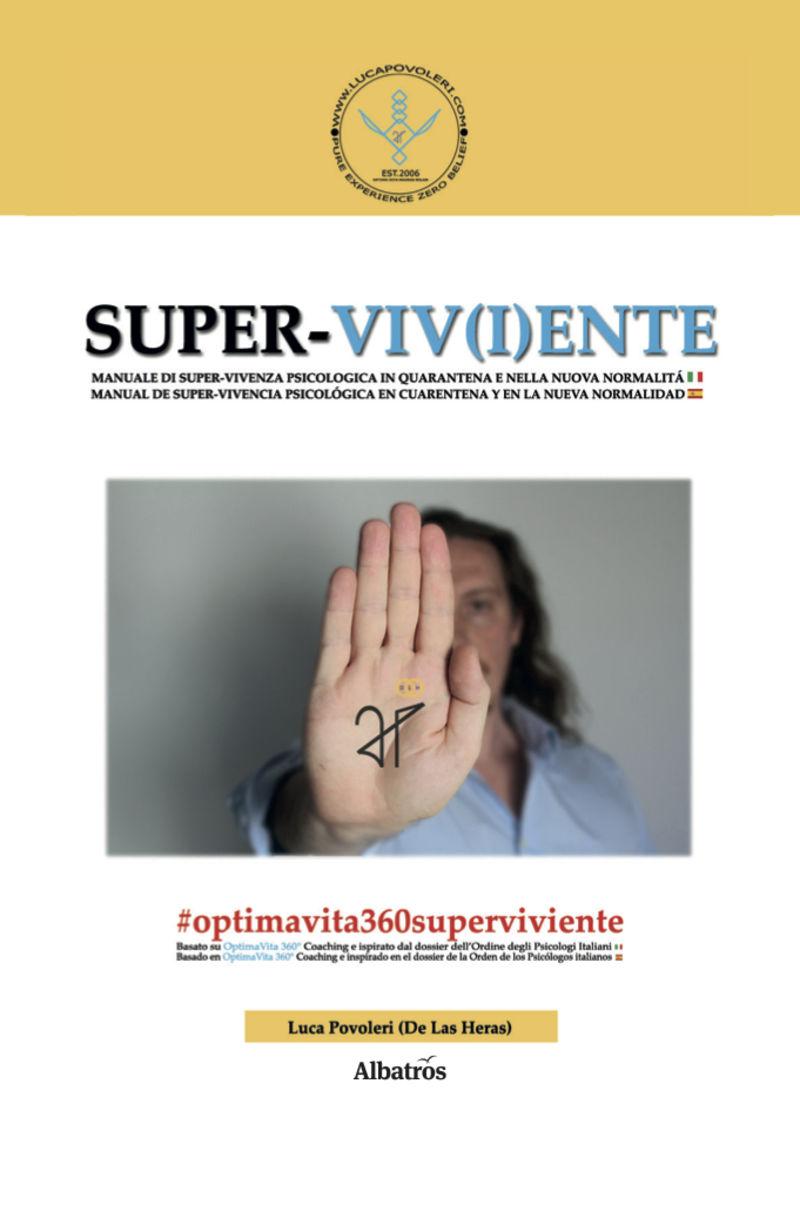 SUPER-VIV (I) ENTE - MANUALE DI SUPER-VIVENZA PSICOLOGICA IN QUARANTENA E NELLA NUOVA NORMALITA MANUAL DE SUPER-VIVENCIA PSICOLOGICA EN CUARENTENA Y EN LA NUEVA NORMALIDAD
