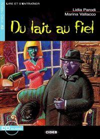Niveau A2 - Du Lait Au Fiel (+cd) - Aa. Vv.