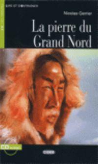 La  pierre du grand nord (a1)  (+cd) - Nicolas Gerrier