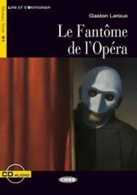 Niveau B1 - Le Fantome De L'opera (+cd) - Gaston Leroux