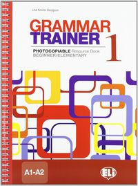 GRAMMAR TRAINER 1 (PHOTOCOPIABLE)