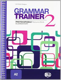 GRAMMAR TRAINER 2 (PHOTOCOPIABLE)