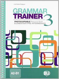GRAMMAR TRAINER 3 (PHOTOCOPIABLE)