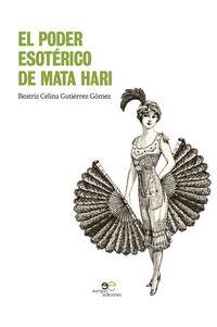 El poder esoterico de mata hari - Beatriz Celina Gutierrez Gomez