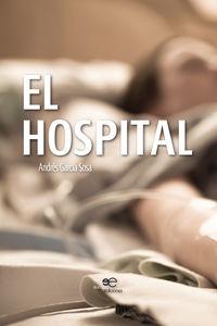 El hospital - Andres Garcia Sosa