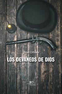 Los devaneos de dios - Javier Urbieta