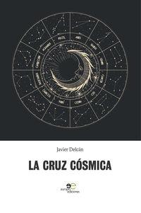 La cruz cosmica - Javier Delcan