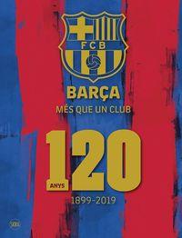 BARÇA, MES QUE UN CLUB - 120 ANYS