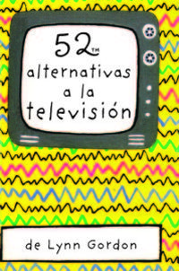 Baraja 52 Alternativas A La Television - Lynn Gordon