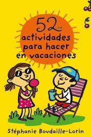 52 Actividades Para Hacer En Vacaciones - Stephanie Boudaille-Lorin