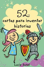 52 Ideas Para Inventar Historias - Lucie Sorel