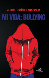 MI VIDA - BULLYING