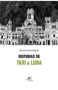 Historias De Taxi & Luna - Ricardo Varela Delgado