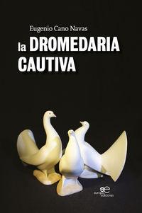 La dromedaria cautiva - Eugenio Cano Navas