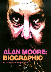 Alan Moore - Biographic - Gary Spencer Millidge