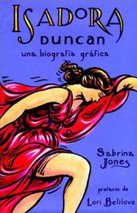 Isadora Duncan - Una Biografia Grafica - Sabrina Jones