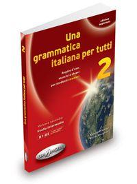 GRAMMATICA ITALIANA PER TUTTI 2 (B1 / B2)