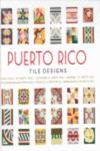 Puerto Rico Tile Design = Losa Criolla De Puerto Rico (+cd-rom) - Aa. Vv.