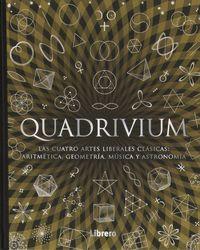 QUADRIVIUM - LAS CUATRO ARTES LIBERALES CLASICAS