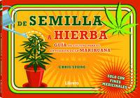 Semilla A Hierba - Guia De Cultivo Para El Entusiasta De La Marihuana - Chris Stone