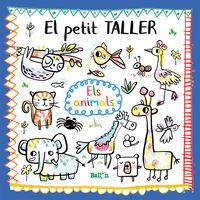 PETIT TALLER, EL - ELS ANIMALS