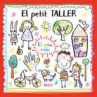 PETIT TALLER, EL - EL MEU MON