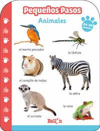 PEQUEÑOS PASOS - ANIMALES 24- 36 MESES