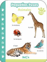 PEQUEÑOS PASOS - ANIMALES 18- 24 MESES