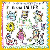 PETIT TALLER, EL - ELS MONSTRES