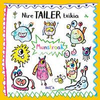 NIRE TAILER TXIKIA - MUNSTROAK