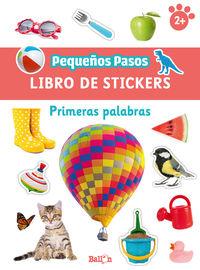 PRIMERAS PALABRAS - PEQUEÑOS PASOS - LIBROS DE STICKERS