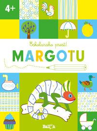 ESKOLARAKO PREST! MARGOTU +4