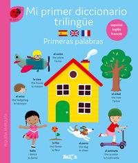 PRIMERAS PALABRAS - MI PRIMER DICCIONARIO TRILINGUE