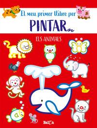 animals-el meu primer llibre per pintar - Aa. Vv.