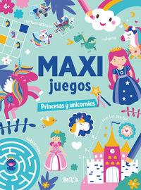 maxi juegos - princesas y unicornios - Aa. Vv.